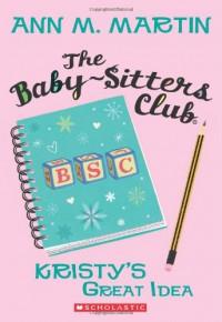 Kristy's Great Idea  - Ann M. Martin