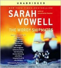 The Wordy Shipmates - Sarah Vowell, Eric Bogosian, t-Bone Burnett, Jill Clayburgh