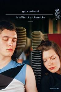 Le affinità alchemiche (Scrittori italiani e stranieri) - Gaia Coltorti