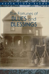 The Fortunes of Blues and Blessings - Karen Sloan-Brown