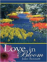 Love In Bloom - Jules Bennett