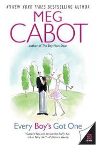 Every Boy's Got One  - Meg Cabot