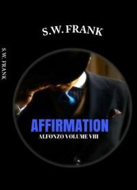 Affirmation (Alfonzo) - S.W. Frank