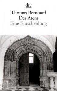 Der Atem: Eine Entscheidung - Thomas Bernhard