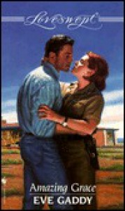 Amazing Grace (Loveswept #877) - Eve Gaddy