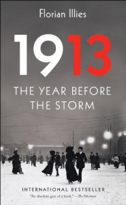 1913: The Year Before the Storm - Florian Illies, Shaun Whiteside, Jamie Lee Searle