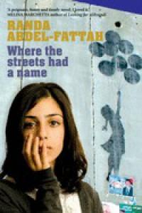 Where the Streets Had a Name - Randa Abdel-Fattah