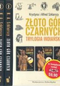 Złoto Gór Czarnych. Trylogia indiańska - Alfred Szklarski, Krystyna Szklarska