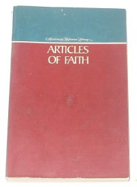 Articles of Faith - James E. Talmage