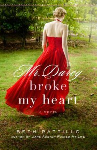 Mr. Darcy Broke My Heart - Beth Pattillo