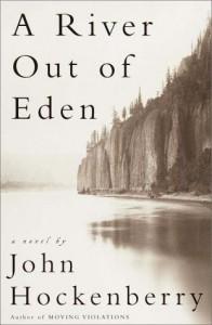 A River Out of Eden: A Novel - John Hockenberry