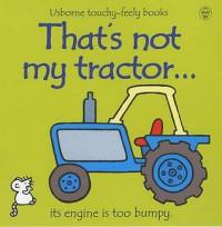 That's Not My Tractor - Fiona Watt