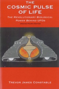 The Cosmic Pulse of Life: The Revolutionary Biological Power Behind UFOs - Trevor James Constable