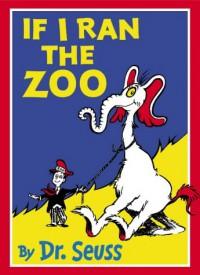 If I Ran The Zoo - Dr. Seuss