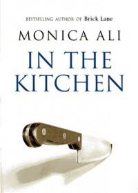 In The Kitchen - Monica Ali