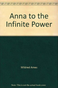 Anna to the Infinite Power - Mildred Ames