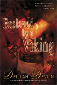 Enslaved by a Viking - Delilah Devlin