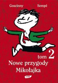 Nowe przygody Mikołajka. Tom 2 - Jean-Jacques Sempé, René Goscinny