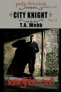 Knights Out (City Knight #4) (Pulp Friction) - T.A. Webb