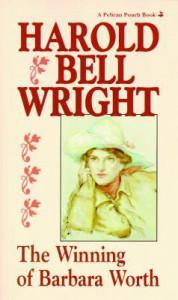 The Winning of Barbara Worth - Harold Bell Wright
