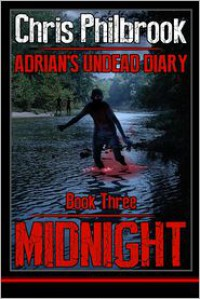 Midnight (Adrian's Undead Diary #3) - Chris Philbrook