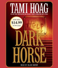 Dark Horse - Tami Hoag, Blair Brown