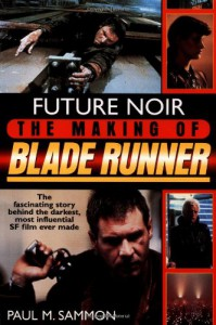 Future Noir: The Making of Blade Runner - Paul M. Sammon