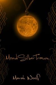 MondSilberTraum (MondLichtSaga #3) - Marah Woolf