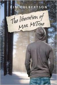 The Liberation of Max McTrue - Kim Culbertson