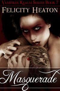 Masquerade - Felicity E. Heaton