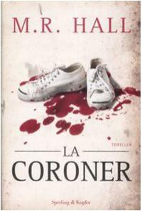 La coroner  - M.R. Hall, Annalisa Garavaglia