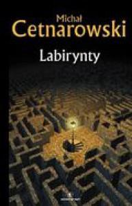 Labirynty - Michał Cetnarowski