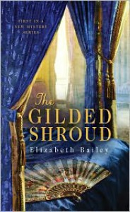 The Gilded Shroud (A Lady Fan Mystery #1) - Elizabeth Bailey