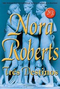 Três Destinos (Capa Mole) - Fátima Gaspar, Nora Roberts
