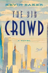 The Big Crowd - Kevin Baker