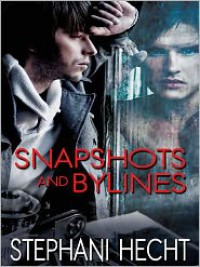 Snapshots and Bylines - Stephani Hecht