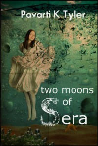 Two Moons of Sera Vol. 1 - Pavarti K. Tyler