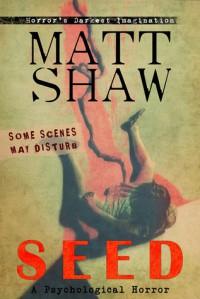 Seed - Matt Shaw