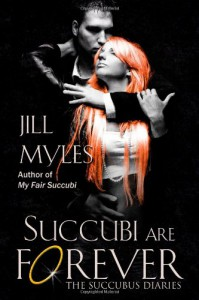 Succubi Are Forever - Jill Myles