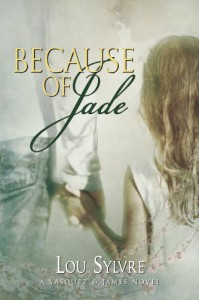 Because of Jade (Vasquez & James Series) - Lou Sylvre