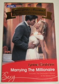 Marrying the Millionaire: The Disobedient Mistress / The Heiress Bride (The Sister Brides Book 2 & 3) - Lynne Graham