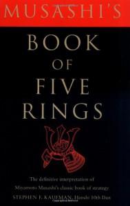 Musashi's Book of Five Rings: The Definitive Interpretation of Miyamoto Musashi's Classic Book of Strategy - Miyamoto Musashi, Stephen F. Kaufman
