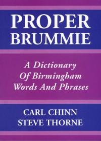 Proper Brummie - Carl Chinn, Steve Thorne