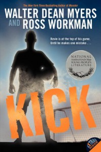 Kick - Walter Dean Myers, Ross Workman