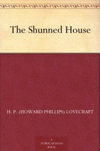 The Shunned House - H. P. (Howard Phillips) Lovecraft