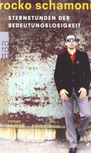 Sternstunden der Bedeutungslosigkeit - Rocko Schamoni