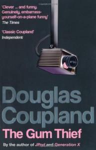 The Gum Thief - Douglas Coupland