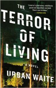 The Terror of Living - Urban Waite