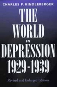 The World in Depression, 1929-1939: Revised and Enlarged Edition - Charles P. Kindleberger