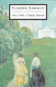 Ada, Or Ardor: A Family Chronicle - Vladimir Nabokov